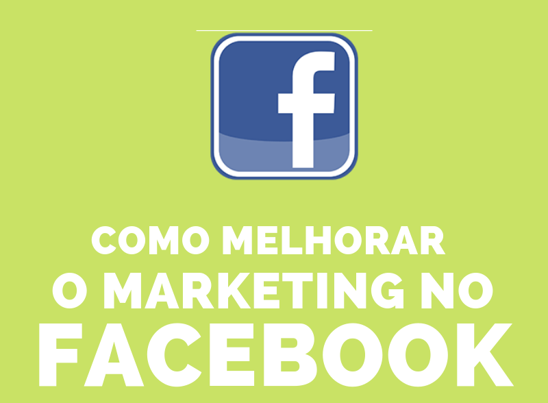 Como melhorar o marketing no Facebook