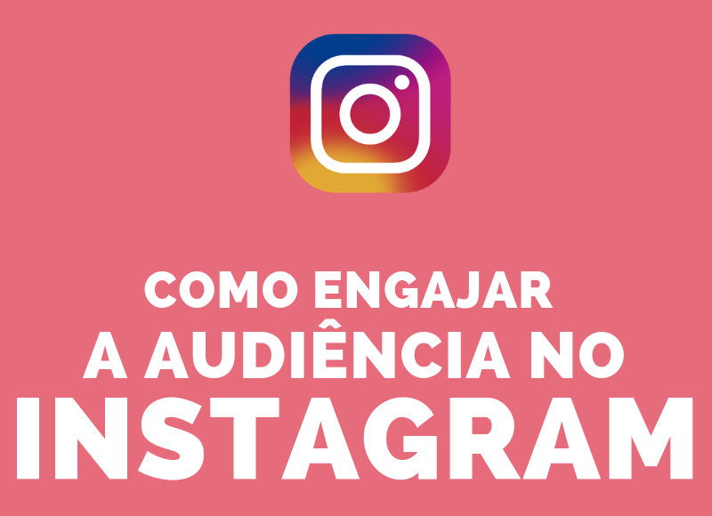 Como engajar a audiência no Instagram