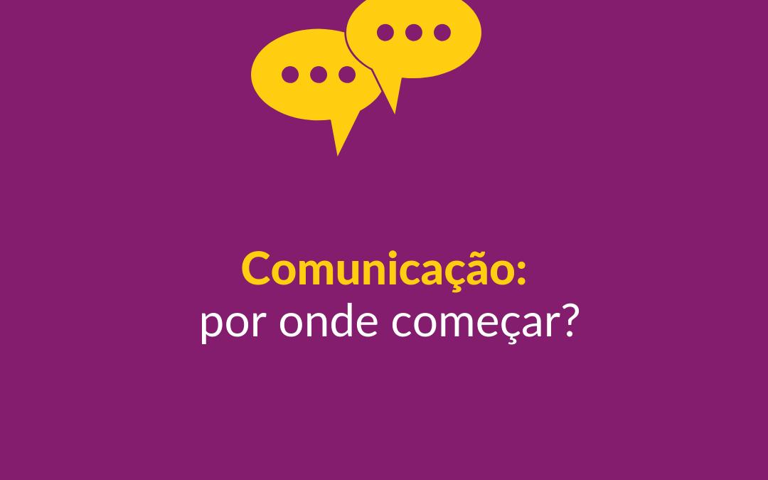 Comunicação: por onde começo?